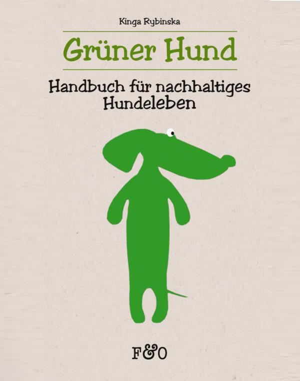 Grüner Hund - Handbuch für nachhaltige Hundehaltung