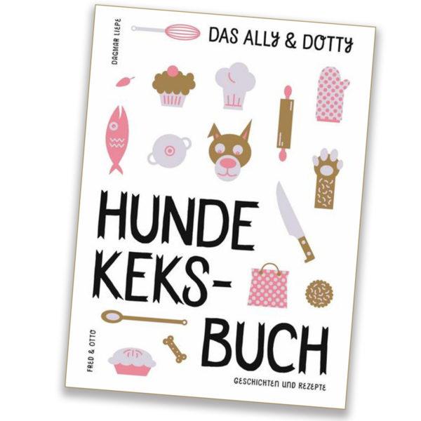 Hunde-keksbuch-ally-und-dotty-fred und otto